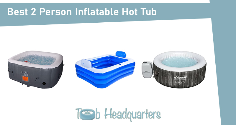 Best 2 Person Inflatable Hot Tub