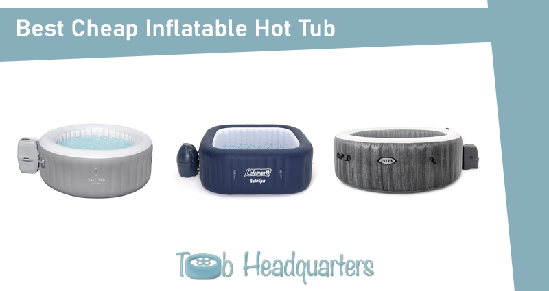 Best Cheap Inflatable Hot Tub